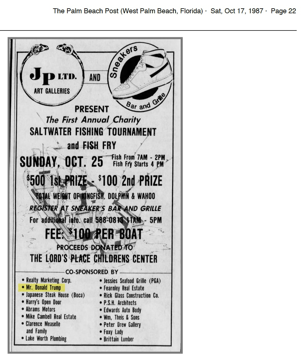 Donald Trump co-sponsored the first annual saltwater fishing tournament and fish fry in 1987. The proceeds were donated to the Lord's Place Childrens Center.