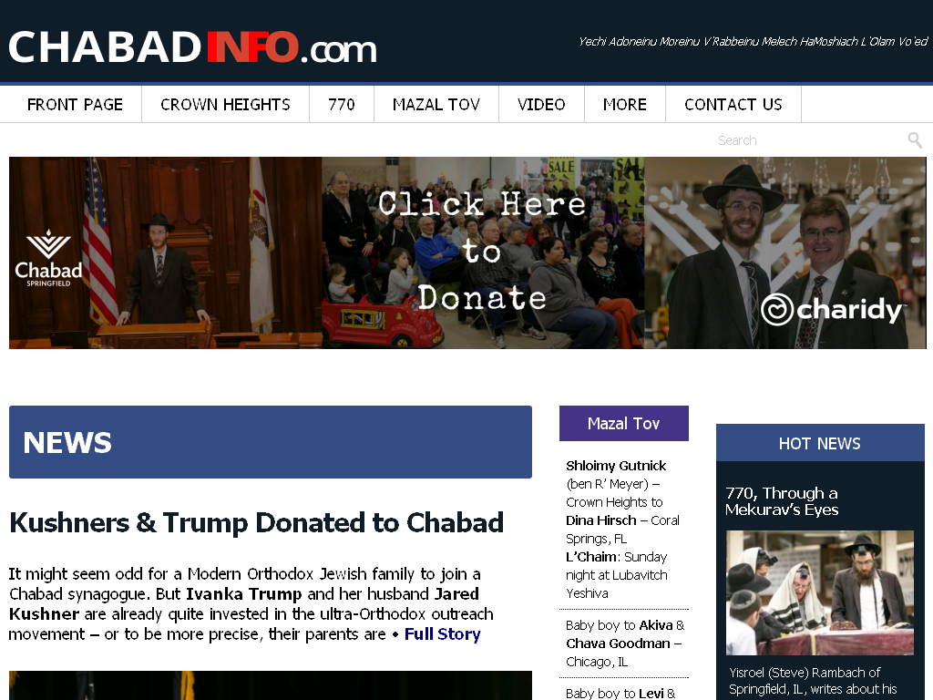 Even before Trumps daughter, who converted to Judaism, was married, President-elect Donald Trump also contributed to the Chabad charitable causes several times.